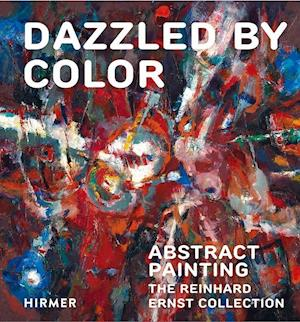 Dazzled by Color: Abstract Painting