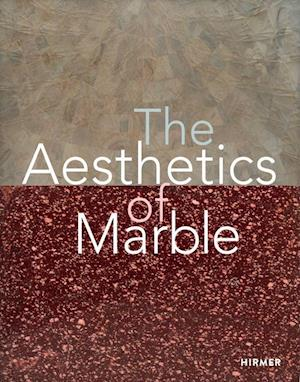 The Aesthetics of Marble from Late Antiquity to the Present