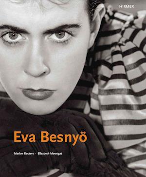 Eva Besnyo: Budapest-Berlin-Amsterdam