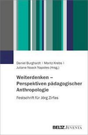 Weiterdenken - Perspektiven pädagogischer Anthropologie