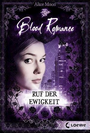 Blood Romance 04. Ruf der Ewigkeit