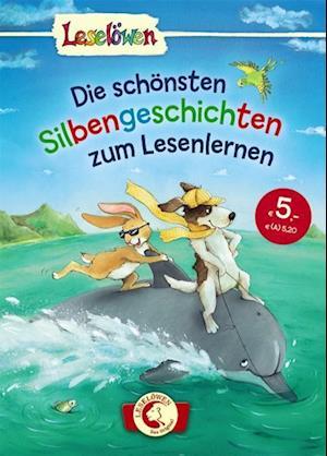 Leselöwen - das Original: Die schönsten Silbengeschichten zum Lesenlernen