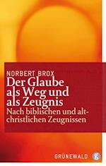 Der Glaube ALS Weg Und ALS Zeugnis af Norbert Brox