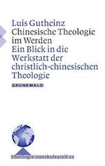 Chinesische Theologie Im Werden (Theologie Interkulturell, nr. 22)