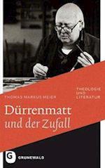Durrenmatt Und Der Zufall (Theologie Und Literatur, nr. 26)