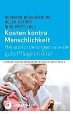 Kosten Kontra Menschlichkeit (Ethische Herausforderungen in Medizin Und Pflege, nr. 6)
