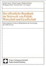 Der Offentliche Rundfunk Im Netzwerk Von Politik, Wirtschaft Und Gesellschaft af Otfried Jarren, Thorsten Held, Patrick Donges