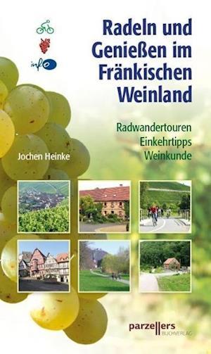 Radeln und Genißen im Fränkischen Weinland
