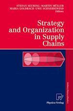Strategy and Organization in Supply Chains af Uwe Schneidewind, Maria Goldbach, Martin Muller