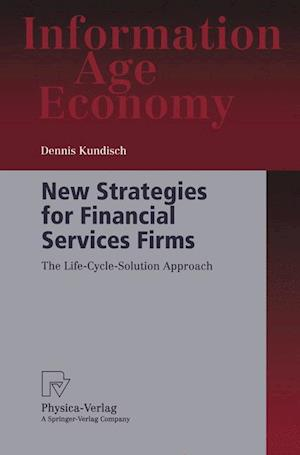 New Strategies for Financial Services Firms : The Life-Cycle-Solution Approach