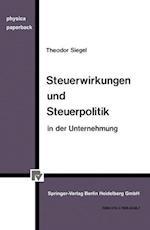 Steuerwirkungen Und Steuerpolitik in Der Unternehmung (Physica Paperback)