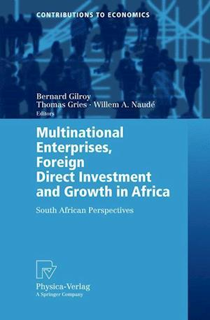 Multinational Enterprises, Foreign Direct Investment and Growth in Africa : South African Perspectives