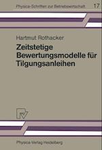 Zeitstetige Bewertungsmodelle Fur Tilgungsanleihen (Physica-Schriften Zur Betriebswirtschaft, nr. 17)