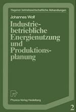 Industriebetriebliche Energienutzung Und Produktionsplanung af Johannes Wolf
