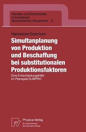 Simultanplanung von Produktion und Beschaffung bei substitutionalen Produktionsfaktoren