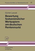 Bewertung Festverzinslicher Wertpapiere Am Deutschen Rentenmarkt (Physica-Schriften Zur Betriebswirtschaft, nr. 41)