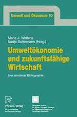 Umweltokonomie und Zukunftsfahige Wirtschaft (Umwelt Und Okonomie, nr. 10)