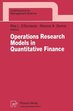 Operations Research Models in Quantitative Finance : Proceedings of the XIII Meeting EURO Working Group for Financial Modeling University of Cyprus, N