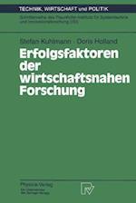 Erfolgsfaktoren Der Wirtschaftsnahen Forschung af Doris Holland, Stefan Kuhlmann
