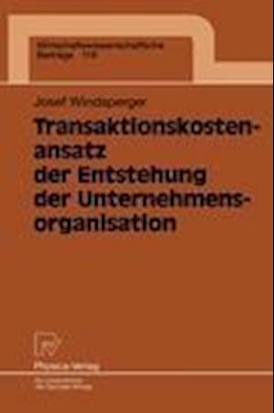 Transaktionskostenansatz der Entstehung der Unternehmensorganisation