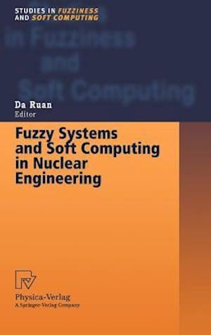 Fuzzy Systems and Soft Computing in Nuclear Engineering
