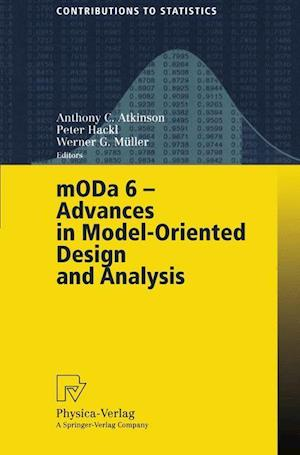 MODA 6 - Advances in Model-Oriented Design and Analysis : Proceedings of the 6th International Workshop on Model-Oriented Design and Analysis held in