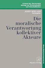 Die Moralische Verantwortung Kollektiver Akteure