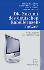 Die Zukunft des deutschen Kabelfernsehnetzes af Bernd Beckert, Wolfgang Schulz, Hardy Dreier
