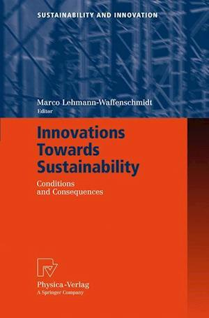 Innovations Towards Sustainability : Conditions and Consequences