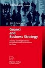 Guanxi and Business Strategy : Theory and Implications for Multinational Companies in China