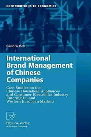 International Brand Management of Chinese Companies : Case Studies on the Chinese Household Appliances and Consumer Electronics Industry Entering US a