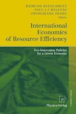 International Economics of Resource Efficiency af Paul J J Welfens, Raimund Bleischwitz, Zhongxiang Zhang