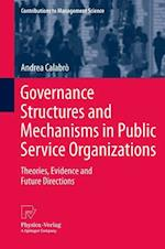 Governance Structures and Mechanisms in Public Service Organizations (Contributions to Management Science)
