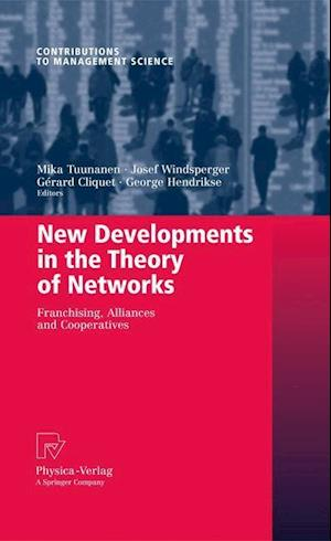 New Developments in the Theory of Networks : Franchising, Alliances and Cooperatives