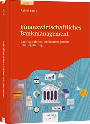 Finanzwirtschaftliches Bankmanagement
