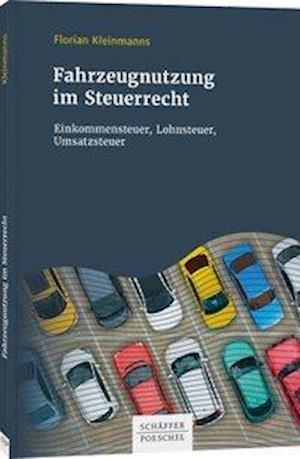 Fahrzeugnutzung im Steuerrecht