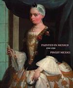 Painted in Mexico, 1700-1790 Pinxit Mexici af Ilona Katzew