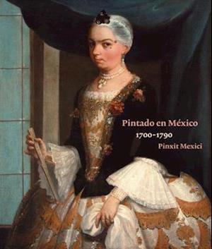 Bog, hardback Pintado en Mexico 1700-1790 / Painted in Mexico 1700-1790 af Ilona Katzew
