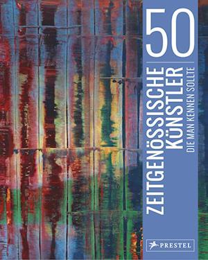50 zeitgenössische Künstler, die man kennen sollte
