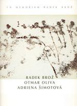 Radek Broz - Otmar Oliva - Adriena Simotova (Kunstsammlungen Des Bistums Regensburg Diozesanmuseum Regen, nr. 25)