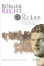 Burgerrecht Und Krise - Die Constitutio Antoniniana 212 N. Chr. Und Ihre Innenpolitischen Folgen