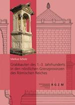 Grabbauten Des 1.-3. Jahrhunderts in Den Nordlichen Grenzprovinzen Des Romischen Reiches af Markus Scholz