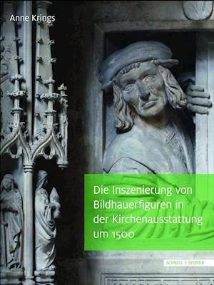 Bog, hardback Die Inszenierung Von Bildhauerfiguren in Der Kirchenausstattung Um 1500 af Anne Krings