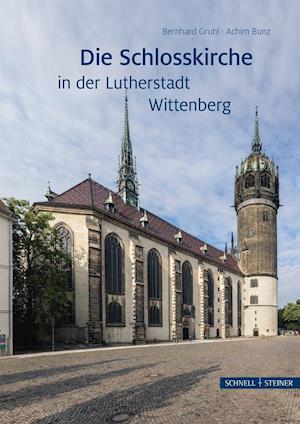 Bog, hardback Die Schlosskirche in Der Lutherstadt Wittenberg af Bernhard Gruhl
