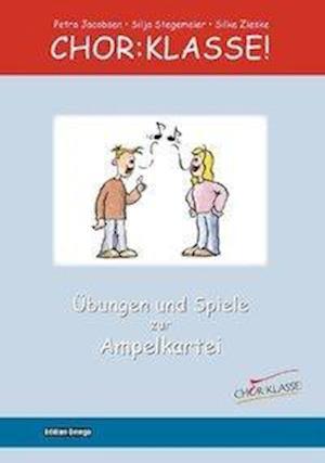 Chor:Klasse! - Übungen und Spiele zur Ampelkartei