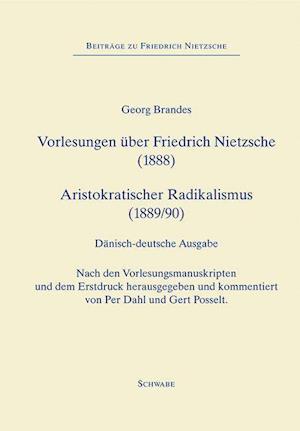 Vorlesungen über Friedrich Nietzsche (1888). Aristokratischer Radikalismus (1889/90)