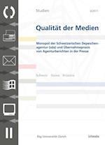 SQM 3/2011 Monopol der Schweizerischen Depeschenagentur (sda) und Ubernahmepr von Agenturberichten in der Presse af Mark Eisenegger, Mario Schranz, Sibylle Oetiker