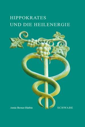 Hippokrates und die Heilenergie af Annie Berner-Hurbin