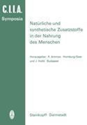 Naturliche und Synthetische Zusatzstoffe in der Nahrung des Menschen