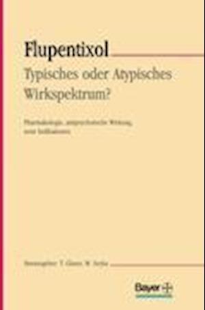 Flupentixol - Typisches oder atypisches Wirkspektrum?